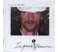 Inquisitorum ‎– It's My Life: 1997-2006