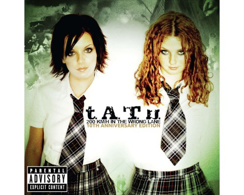 t.A.T.u - 200 KM/H In The Wrong Lane (10th Anniversary Edition)
