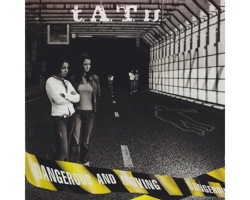 t.A.T.u. ‎– Dangerous And Moving