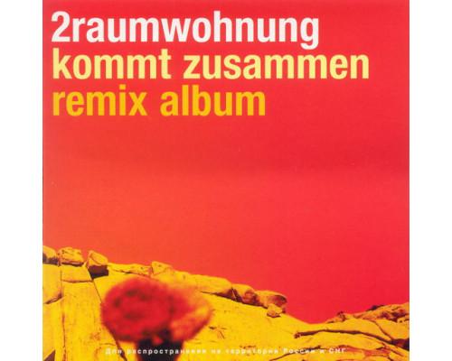 2raumwohnung – Kommt Zusammen Remix Album