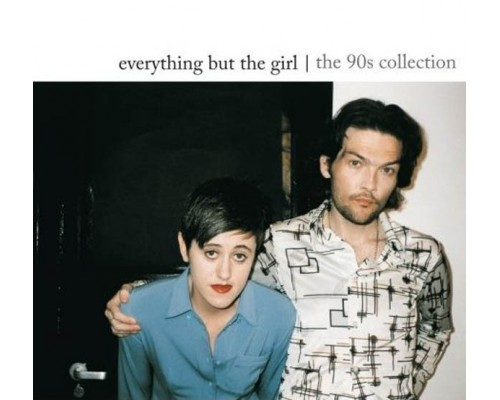 Everything But The Girl ‎– The 90s Collection