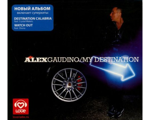 Alex Gaudino ‎– My Destination
