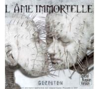 L'Ame Immortelle – Gezeiten