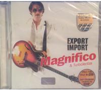 Magnifico & Turbolentza – Export Import
