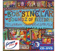 Bob Sinclar ‎– Soundz Of Freedom (My Ultimate Summer Of Love Mix)