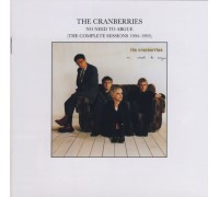 The Cranberries ‎– No Need To Argue (The Complete Sessions 1994-1995)