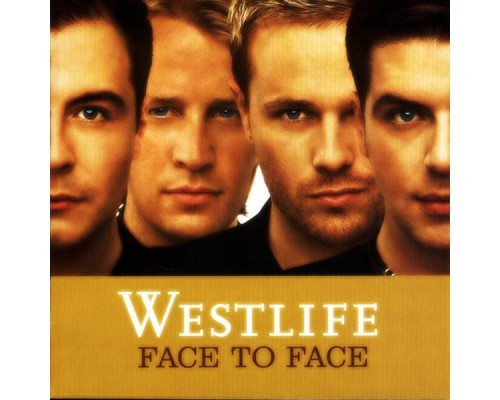 Westlife – Face To Face