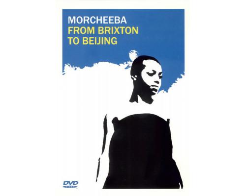 Morcheeba – From Brixton To Beijing