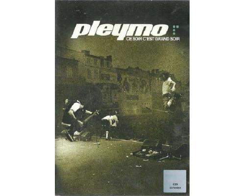 Pleymo – Ce Soir C'est Grand Soir