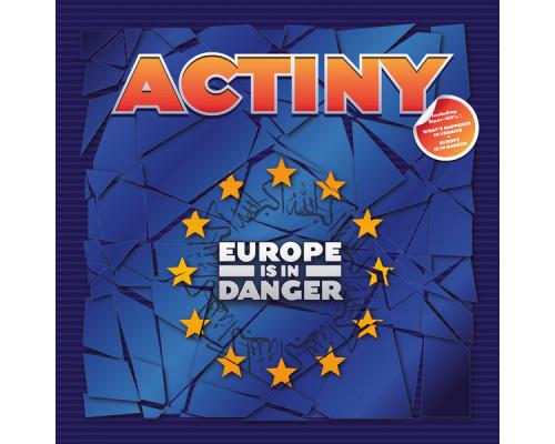 Actiny – Europe Is In Danger LP