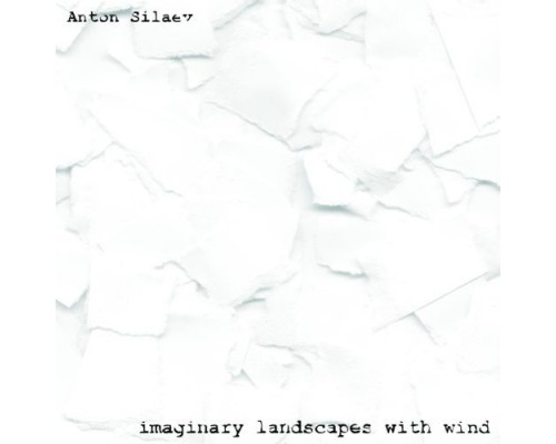 Anton Silaev – Imaginary Landscapes With Wind (Limited Edition) LP+CD