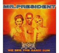 Mr. President ‎– We See The Same Sun (Limited Edition) LP
